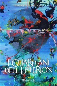 """""""I guardiani dell'Efterion"""" Francesco Ambrosio ISBN/ASIN: 9788869341724 Trama: Un uomo che scappa da una clinica psichiatrica, una bambina russa che viene"""