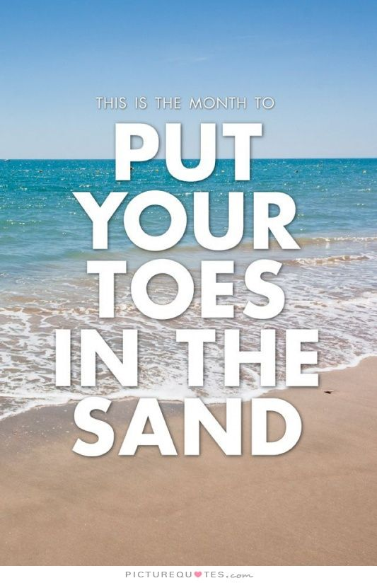 Toes In The Sand Quotes Quotesgram Beachy Life Pinterest