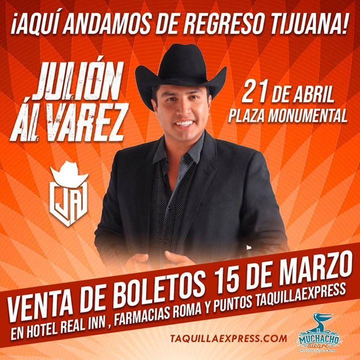 Julion Alvarez regresa a Tijuana este sábado 21 de abril en la Plaza Monumental.   Boletos a partir del 15 de marzo en todos los puntos oficiales de Taquilla Express.