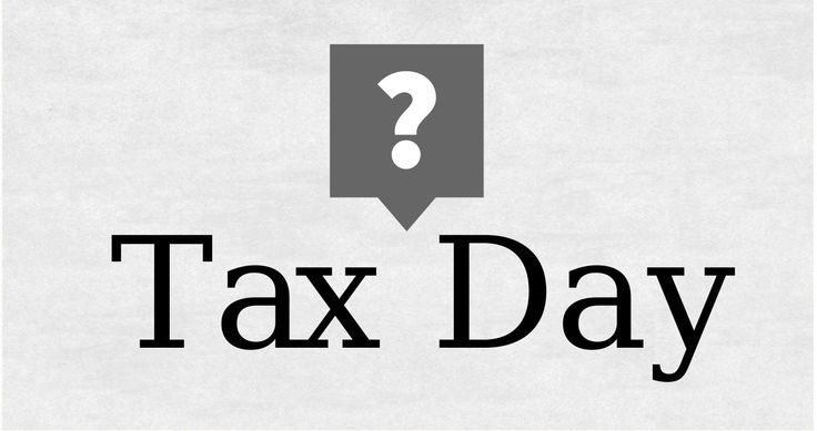 Tax Day - When is Tax Day this year? Does Filing Taxes make a difference?