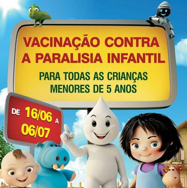 Lembre-se: A campanha de vacinação contra a paralisia infantil vai até o dia 06 de julho. Avise seus amigos, familiares e vizinhos que tem filhos com menos de cinco anos, juntos vamos manter o Brasil livre da paralisia infantil!