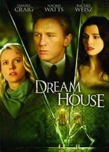 Dream House movie posters (2011) →scary movie though it is quite good