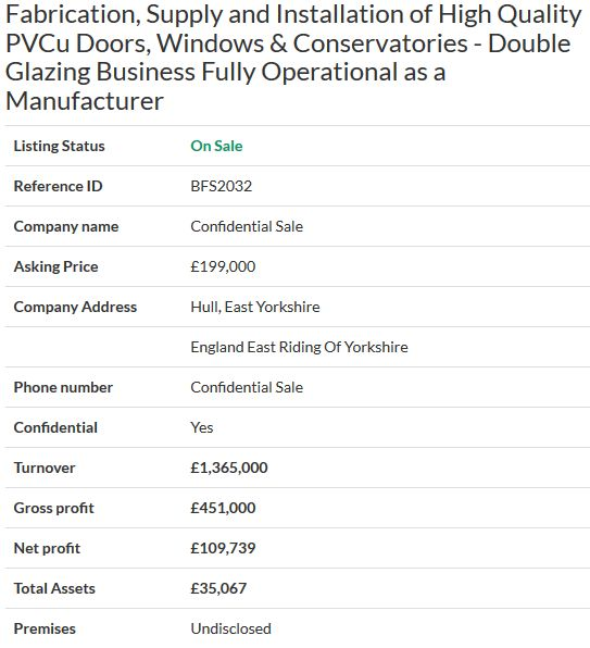Business for sale- Fabrication, Supply and Installation of High Quality PVCu Doors, Windows & Conservatories - Double Glazing Business Fully Operational as a Manufacturer Ref. BFS2032 Location Hull, East Yorkshire Asking Price £199,000 #selling your business #business sale #online business sales #online business agency #Businesses for sale #sell a business #UKbusinesstransferagents #Business transfer agents in UK #Free onlinebusiness transfer agents