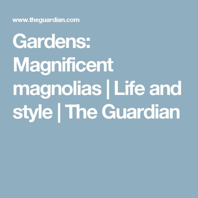 Gardens: Magnificent Magnolias