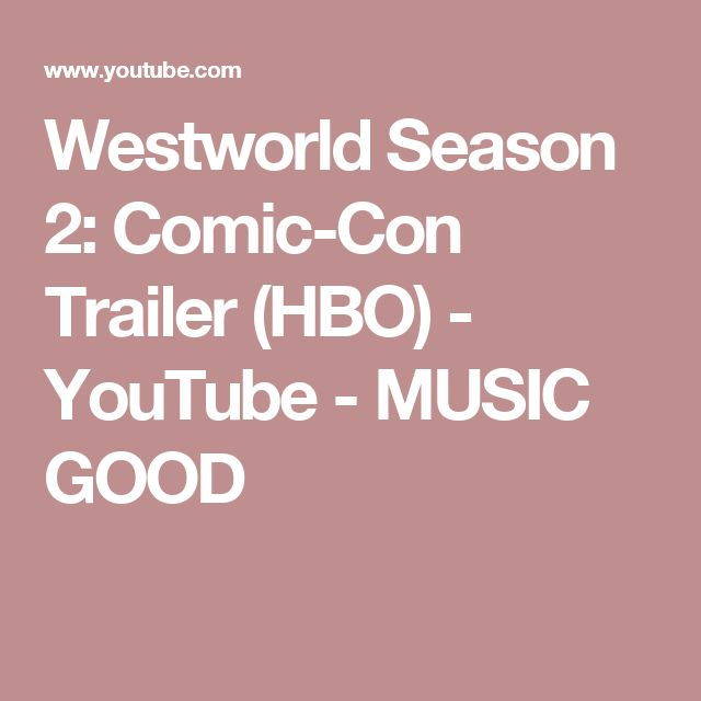 Westworld Season 2: Comic-Con Trailer (HBO) - YouTube -  MUSIC GOOD