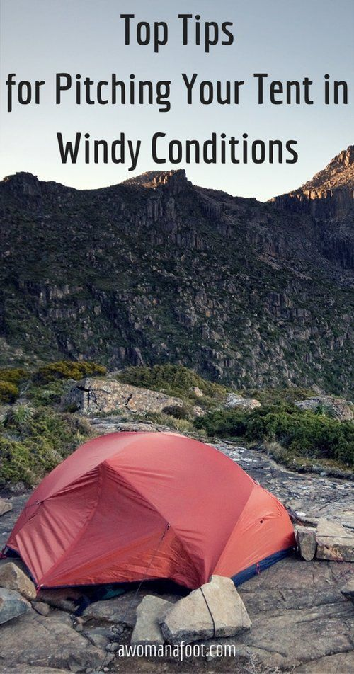 Best Tips for pitching your tent in windy conditions - how to set up a tent in high winds and live to tell the story! How to camp in windy weather   pitching tent in high winds   how to set up a tent in high winds   Hiking   Camping   Hiking Tips   Hiking Solo   Awomanafoot.com