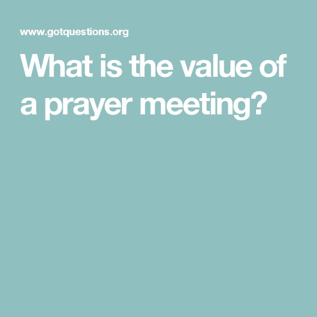 What is the value of a prayer meeting?