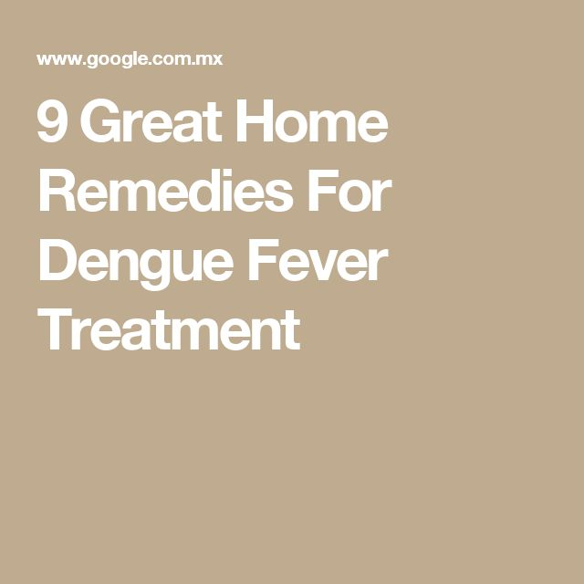 9 Great Home Remedies For Dengue Fever Treatment