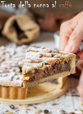 Torta Della Nonna Al Caffè Dolci Pinterest Desserts Torte E