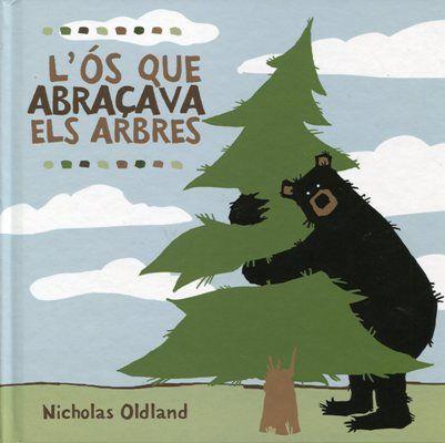 L'Ós que abraçava els arbres / Nicholas Oldland I* Old AMOR