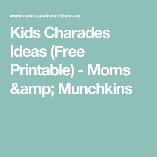 Kids Charades Ideas (Free Printable) - Moms & Munchkins
