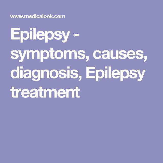 Epilepsy - symptoms, causes, diagnosis, Epilepsy treatment