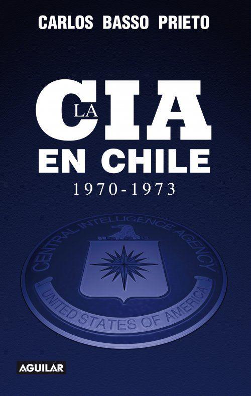 La CIA en Chile, Aguilar, Santiago, 2013