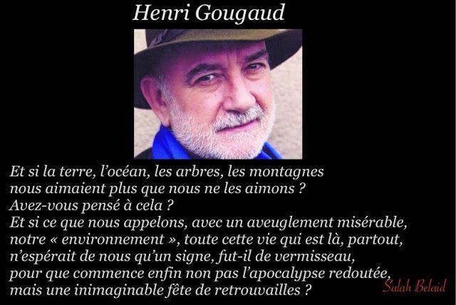 La Pensée Du Jour: NOTRE ENVIRONNEMENT  ( Henri Gougaud )