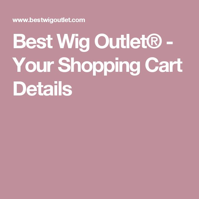Best Wig Outlet® - Your Shopping Cart Details