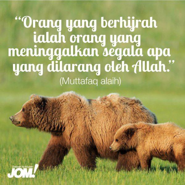 """""""Orang yang berhijrah ialah orang yang meninggalkan segala apa yang dilarang oleh Allah."""" (Muttafaq alaih)"""