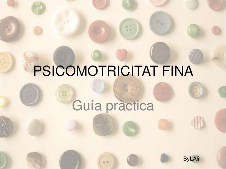 guia-psicomotricitat-fina by eulalia font via Slideshare