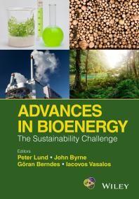 Advances in Bioenergy / Lund, Peter Byrne, John A. Berndes, Goeran Vasalos, Iacovos