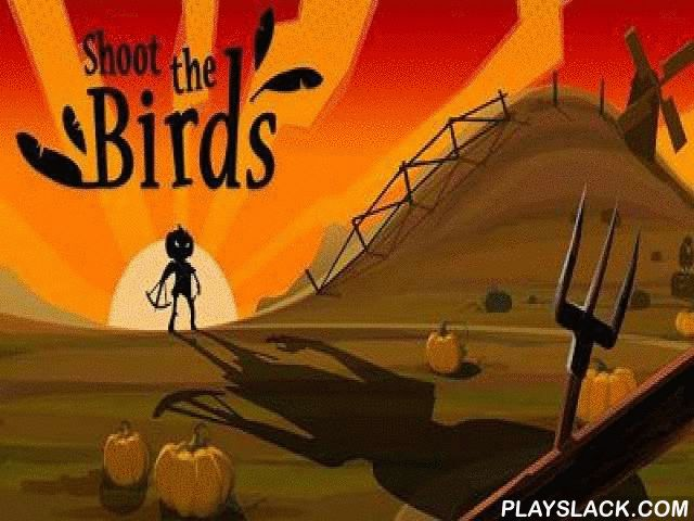 Shoot The Birds  Android Game - playslack.com , All that is required to do  to kill scores who are flying over a room plot. You compete as an effigy, with engine in guardianships. The game goal   to accumulate as many scores as accomplishable, but thus it is accomplishable to move out work which are written in the important bill on the right side. Time of stage is equivalent to time of one day, from a hour to a hour. During this time you need to transport down as many birds as…