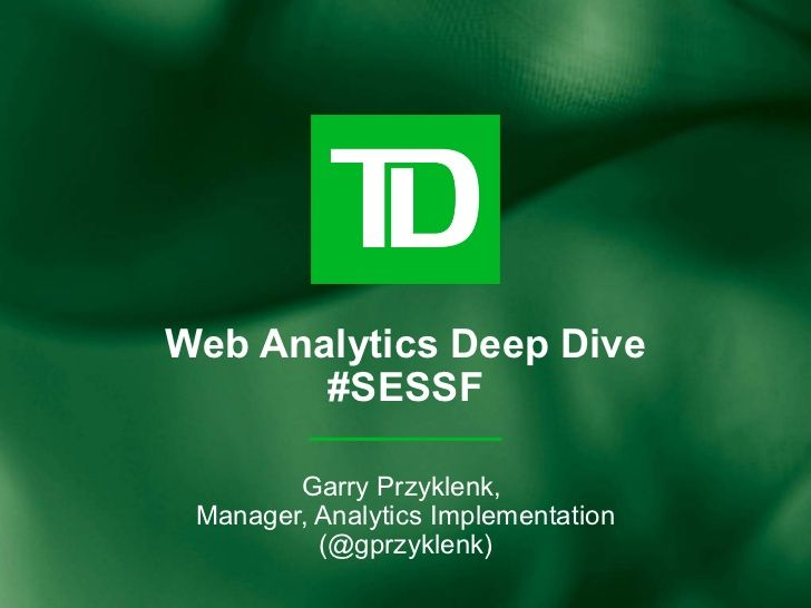web-analytics-deep-dive-ses-san-francisco by Garry Przyklenk via Slideshare