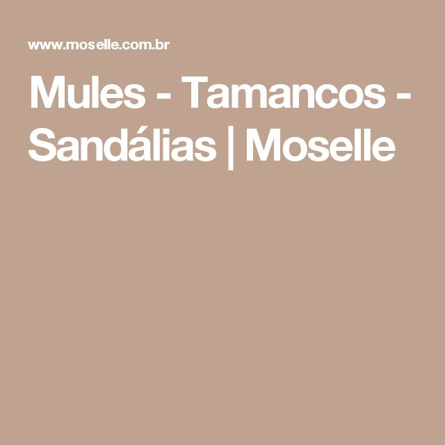 Mules - Tamancos - Sandálias | Moselle