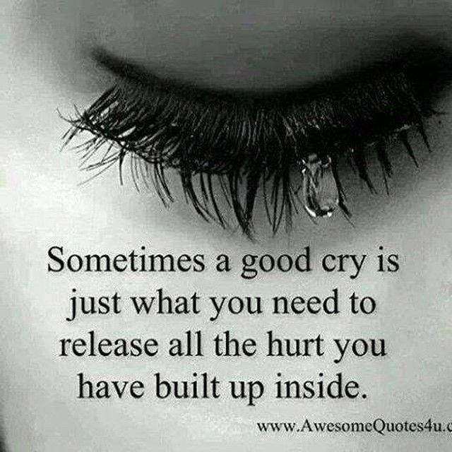 This is sooo true.  Often when I'm angry and/our hurt,  i Feel like I need to cry, but can't