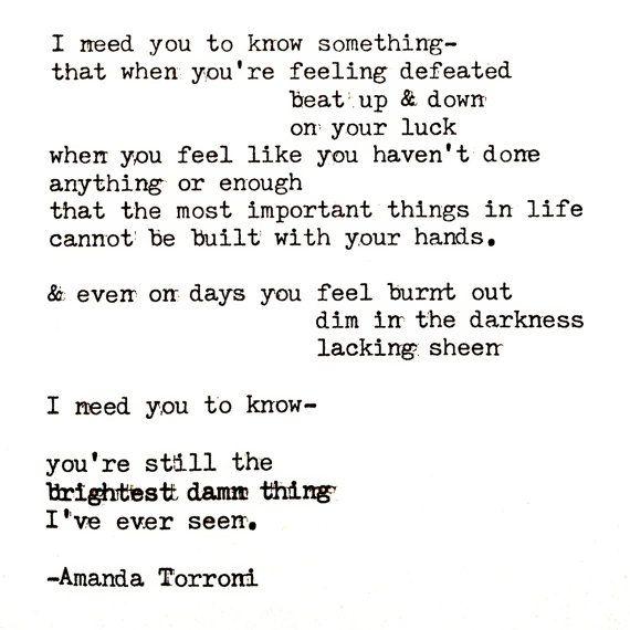 The brightest thing. Typewriter poem by Amanda Torroni Amanda Torroni http://amandatorroni.com/ https://www.facebook.com/pag…/Amanda-Torroni/550935674983217