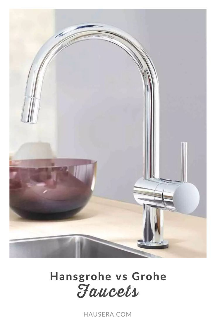 Hansgrohe Vs Grohe What S The Difference Modern Kitchen Faucet