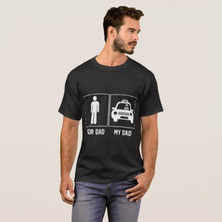 Your Dad My Dad Taxi Driver Proud Father Day Shirt - click to get yours right now!