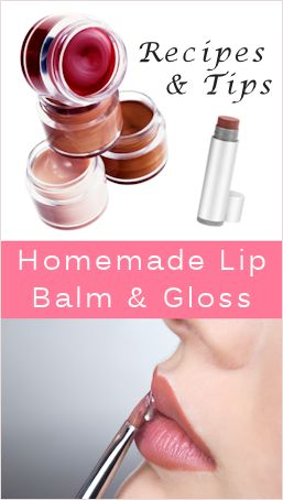 Homemade Lip Balm & Gloss: {Recipes & Tips}