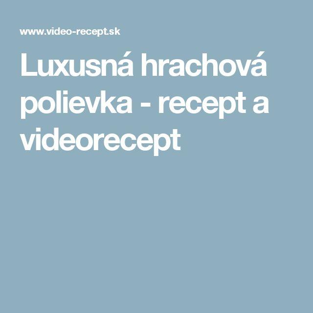 Luxusná hrachová polievka - recept a videorecept