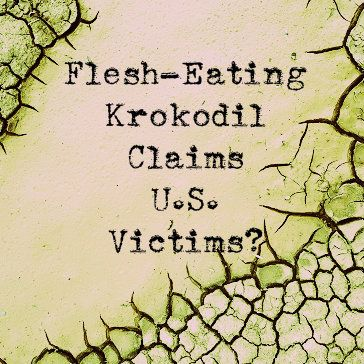 Flesh-Eating Krokodil Claims U.S. Victims | Desomorphine Abuse