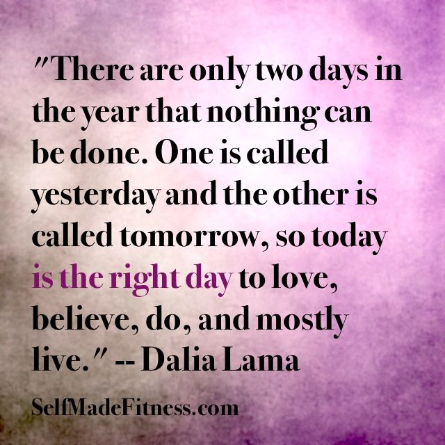 17 Best images about Daily Greatness on Pinterest | High ... Dalai Lama Quotes There Are Only Two Days