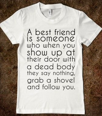 Maybe not the right action to take or the smartens,but that's is a true friend right there for sure!! ;)