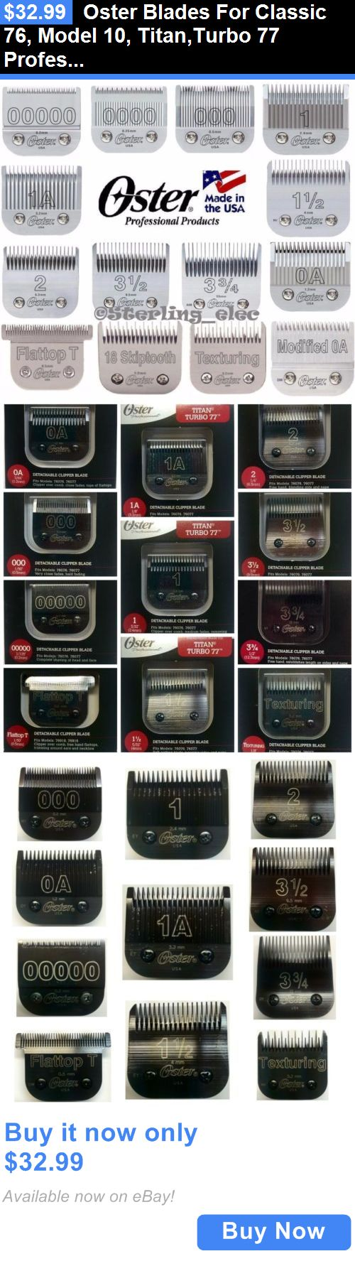 Clippers and Trimmers: Oster Blades For Classic 76, Model 10, Titan,Turbo 77 Professional Hair Clippers BUY IT NOW ONLY: $32.99
