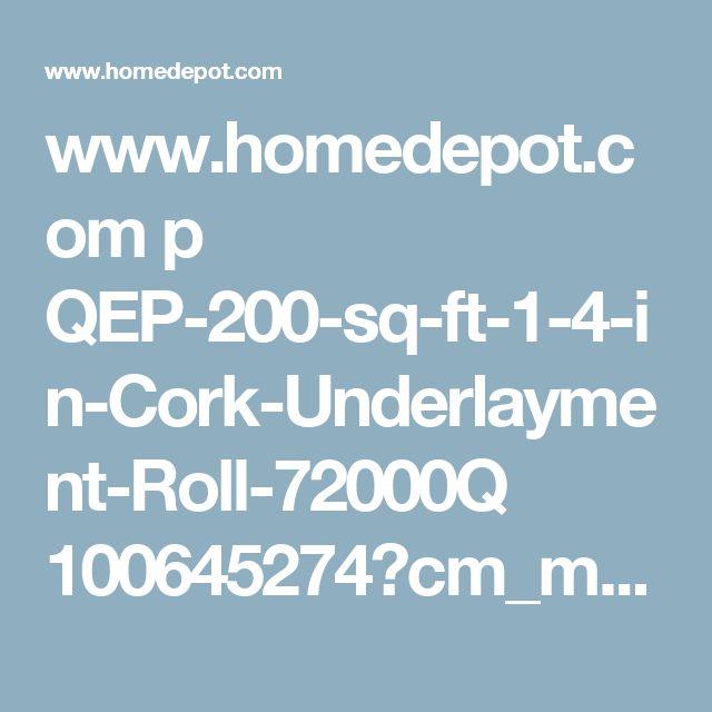 www.homedepot.com p QEP-200-sq-ft-1-4-in-Cork-Underlayment-Roll-72000Q 100645274?cm_mmc=Shopping%7CTHD%7CG%7C0%7CG-VF-PLA-D23-Laminate%7C&gclid=EAIaIQobChMIx-nU46yO1wIVBB6GCh3ZXQI5EAQYASABEgKobvD_BwE&gclsrc=aw.ds&dclid=CMushO2sjtcCFcy4swodstMLUg