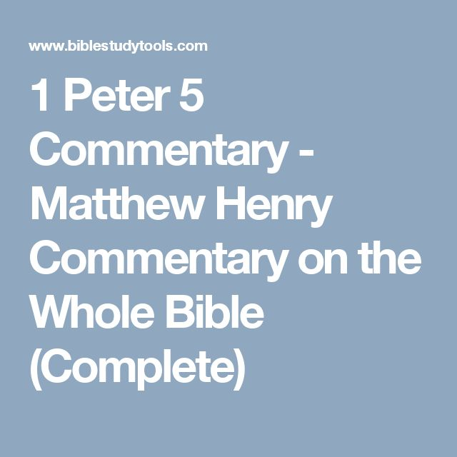 1 Peter 5 Commentary - Matthew Henry Commentary on the Whole Bible (Complete)