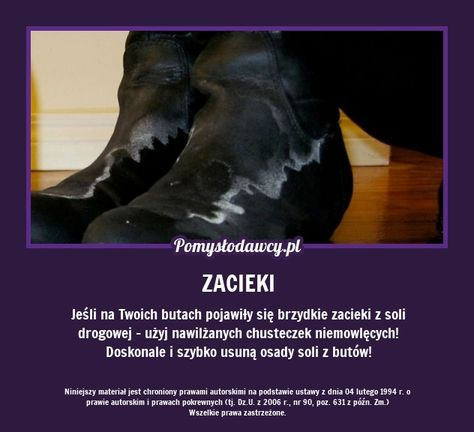 Jeśli na Twoich butach pojawiły się brzydkie zacieki z soli drogowej - użyj nawilżanych chusteczek niemowlęcych! Doskonale i szybko usuną osady soli z butów!