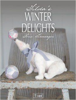 Tilda's Winter Delights (Tilda Characters): Tone Finanger: 9781446304006: Amazon.com: Books