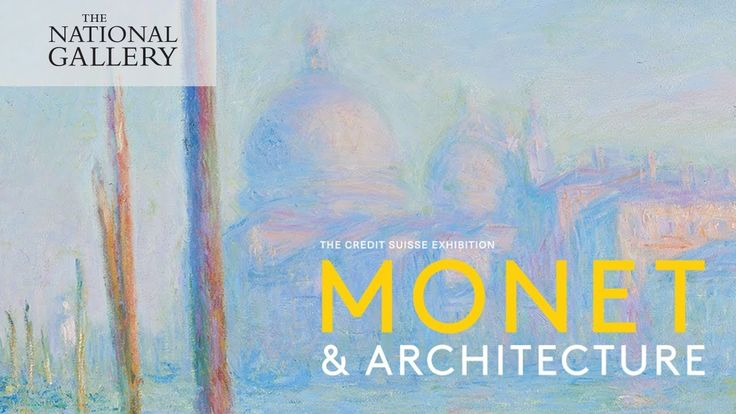 The Credit Suisse Exhibition: Monet & Architecture | National Gallery
