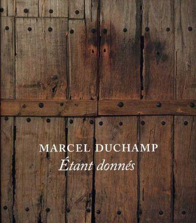 Marcel Duchamp: Etant donnés