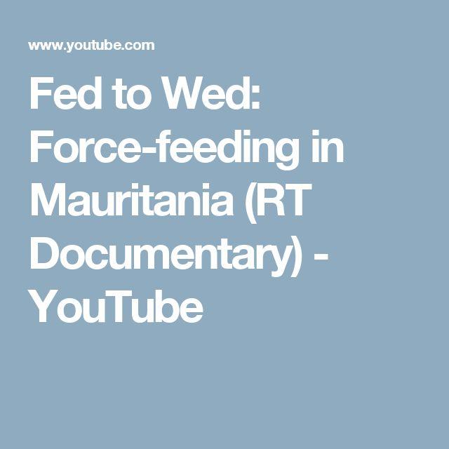 Fed to Wed: Force-feeding in Mauritania (RT Documentary) - YouTube