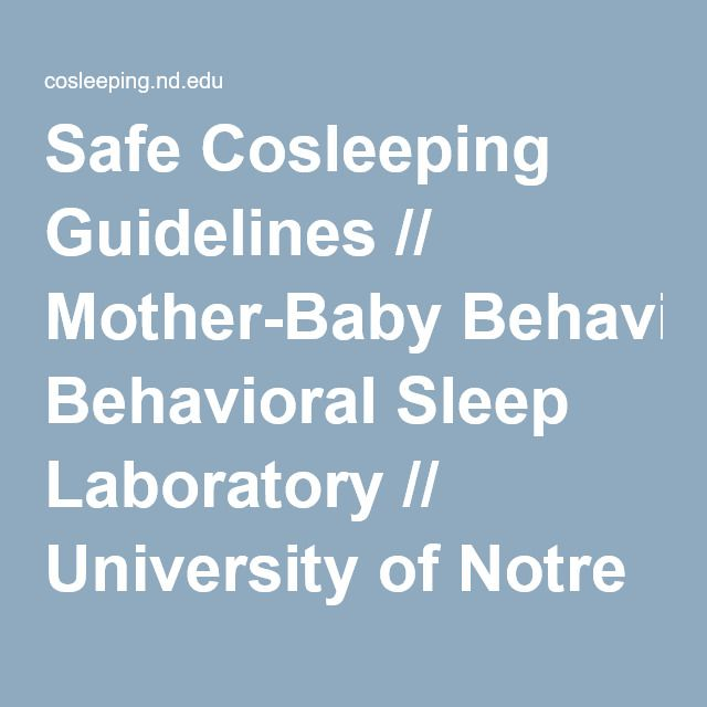 Safe Cosleeping Guidelines // Mother-Baby Behavioral Sleep Laboratory // University of Notre Dame