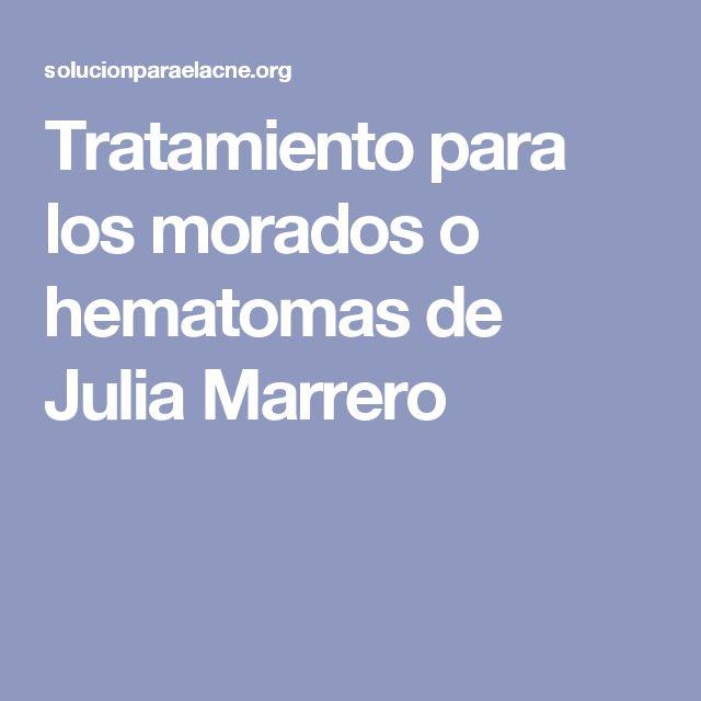 Tratamiento para los morados o hematomas de Julia Marrero