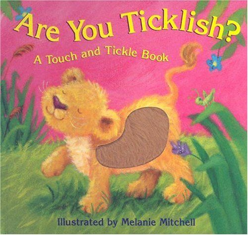 Are You Ticklish? (A Touch and Tickle Book) by Sam McKendry, Melanie Mitchell