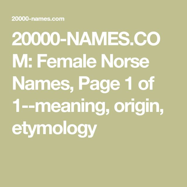 20000-NAMES.COM: Female Norse Names, Page 1 of 1--meaning, origin, etymology