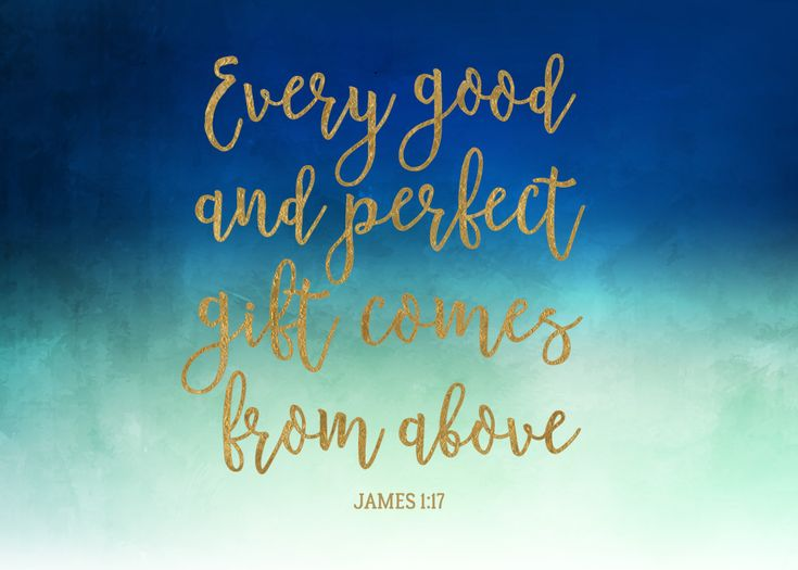 "Every good and perfect gift comes from above James 1:17  Notice all the good in your life and thank Him for all of it because we know from James 1:17 that all good comes from God. He gives His gifts ""from above"" as an act of His grace. Let this print be your reminder of all the gifts God gives you. #james1:17"