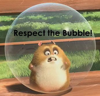 "personal space/""bubble""  this communicates personal space visually in that the plastic bubbly around the hamster not only provides a space in which no one can enter but also protects him from the outer atmosphere."