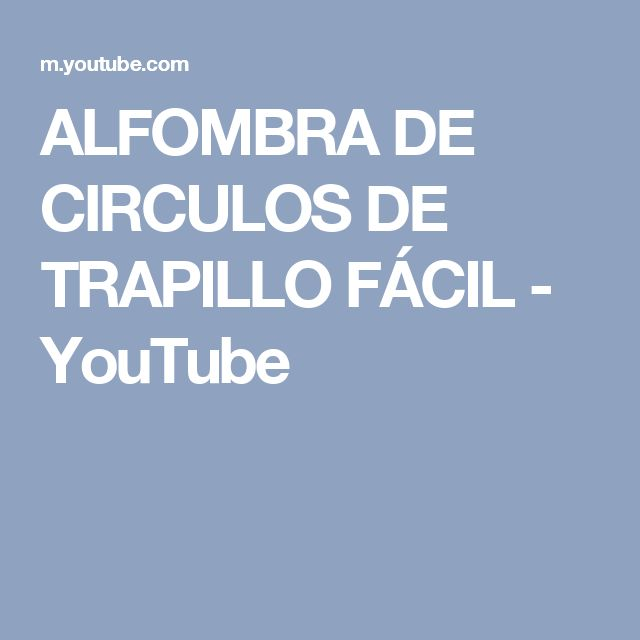 ALFOMBRA DE CIRCULOS DE TRAPILLO FÁCIL - YouTube