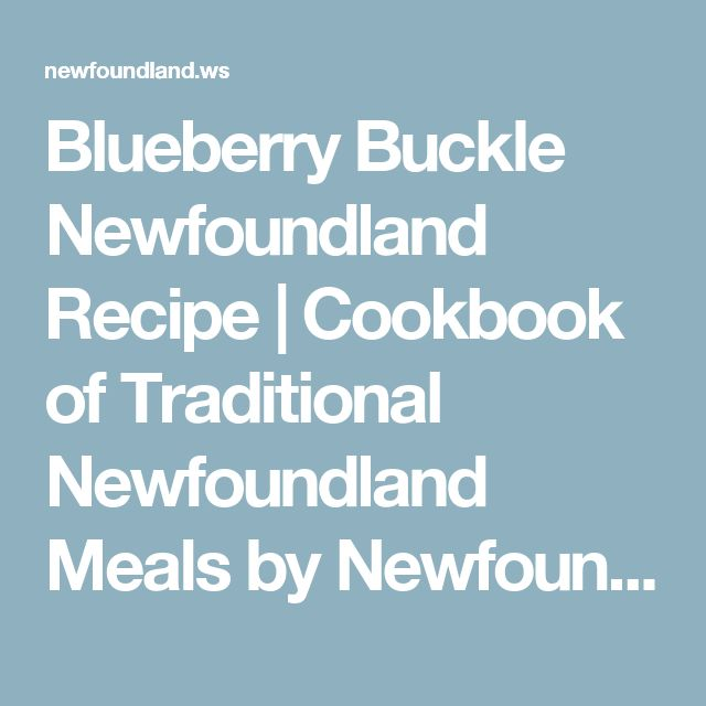 Blueberry Buckle Newfoundland Recipe | Cookbook of Traditional Newfoundland Meals by Newfoundland.ws